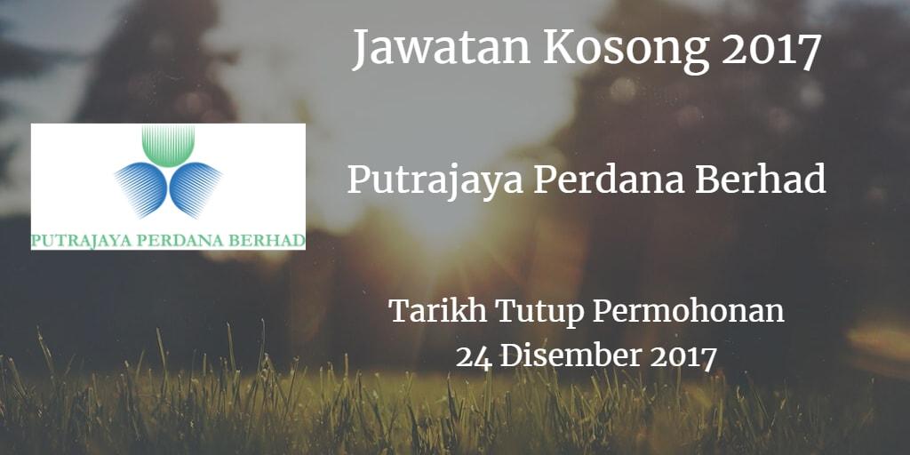 Jawatan Kosong Putrajaya Perdana Berhad  24 Disember 2017