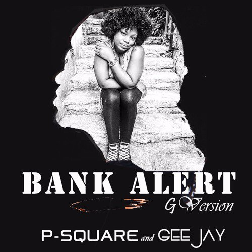 MUSIC: P-Square X Gee Jay – Bank Alert (Gospel – Version)