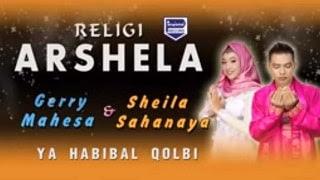 Lirik Lagu Ya Habibal Qolbi - Gerry Mahesa feat Sheila S