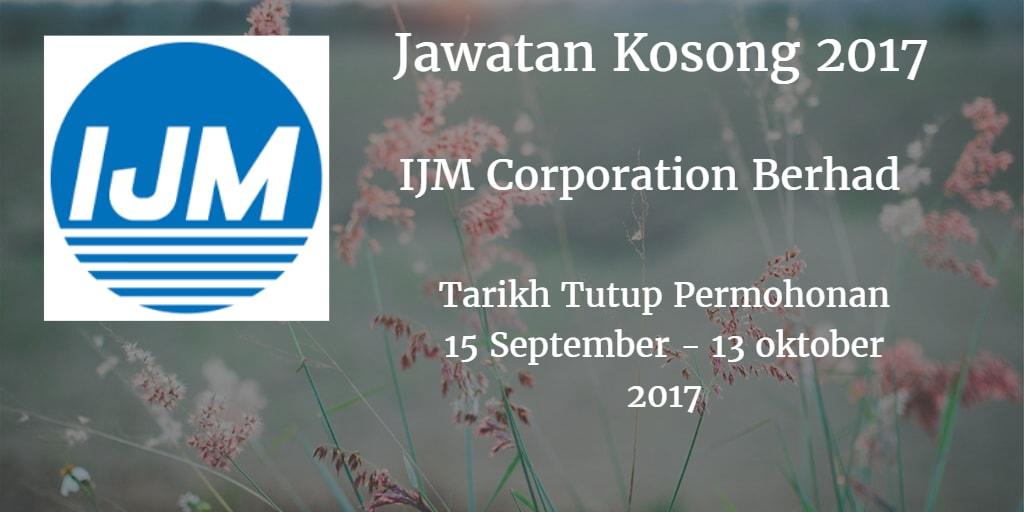 Jawatan Kosong IJM Corporation Berhad 15 September - 13 Oktober 2017