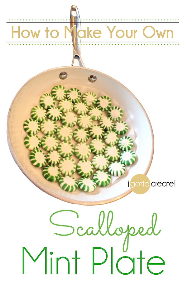 How to make an edible Scalloped Peppermint Plate. I love this for Spring and St. Patricks Day | Tutorial at I Gotta Create!