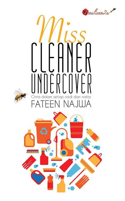 Novel Miss Cleaner Undercover Karya Fateen Najwa - Novel Terbaru Di Penulisan2u