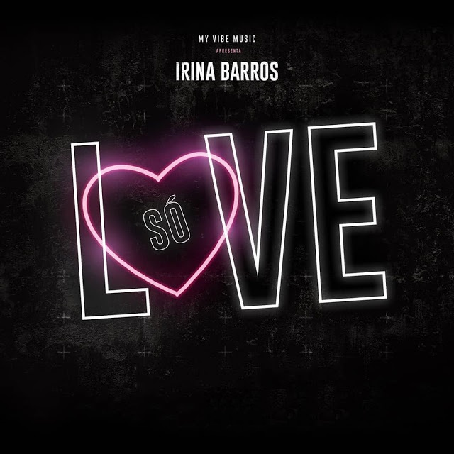 Irina Barros - Só Love (Zouk) [Download]