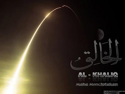 Asmaul Husna - Al Khooliq (Yang Maha Pencipta) - (ruangpustaka.blogspot.com)