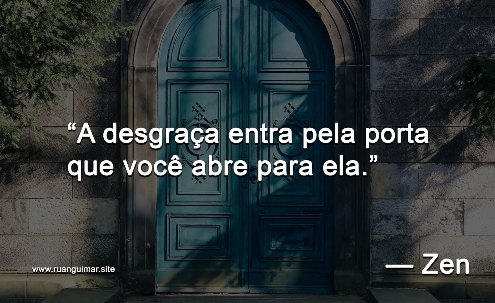 A desgraça entra pela porta que você abre para ela