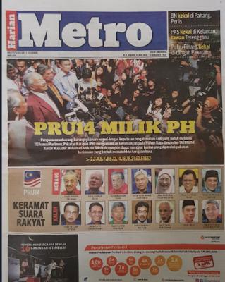 PRU14, General Malaysia Election, Pilihanraya Umum Malaysia Ke - 14, Barisan Nasional, BN, BN Kalah, Pakatan Harapan, PKR, Parti Politik, Malaysia Memilih 2018, Tun Dr Mahathir Mohamad, Perdana Menteri Malaysia Ke 7, Keputusan PRU14, Parlimen, Shocking News, Cover Depan, Muka Depan Akhbar, Surat Khabar, News Paper, Harian Metro,