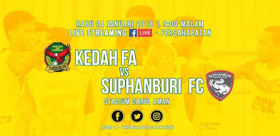 Live Streaming Kedah vs Suphanburi FC Friendly Match 24 Januari 2018