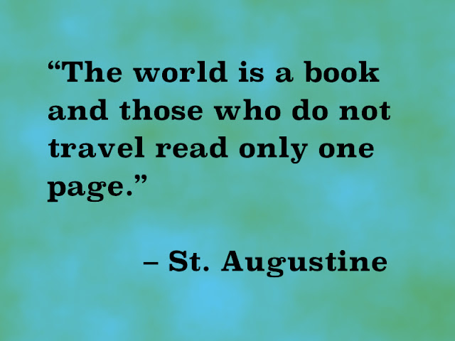 "Venture & Roam: Monday Mantra - St. Augustine on traveling, ""The world is a book and those who do not travel read only one page."""