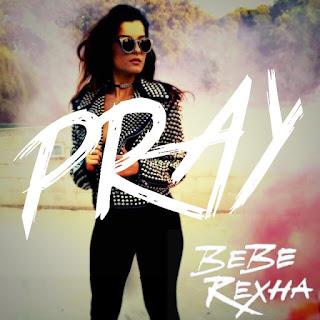 Pray Lyrics Bebe Rexha Lyrics