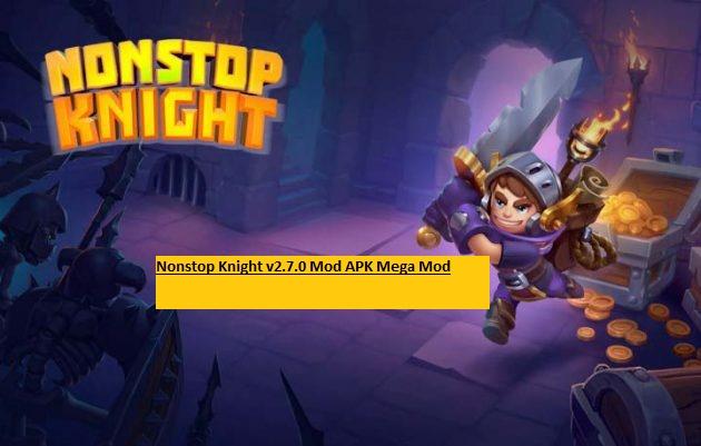 Nonstop Knight v2.7.0 Mod APK Mega Mod