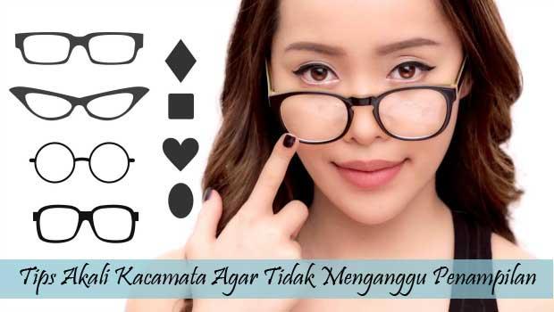 Tips Akali Kacamata Agar Tidak Menganggu Penampilan
