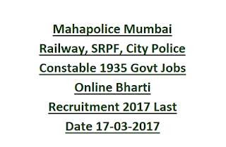 Mahapolice Mumbai Railway, SRPF, City Police Constable 1935 Govt Jobs Online Bharti Recruitment 2017 Last Date 17-03-2017