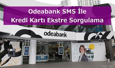 Odeabank SMS İle Kredi Kartı Ekstre Sorgulama