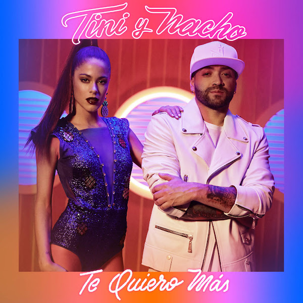 TINI & Nacho - Te Quiero Más - Single Cover