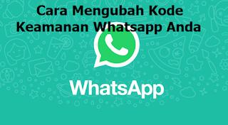 Whatsapp anda ingin aman? ini Cara Mengubah Kode Keamanan Whatsapp Anda
