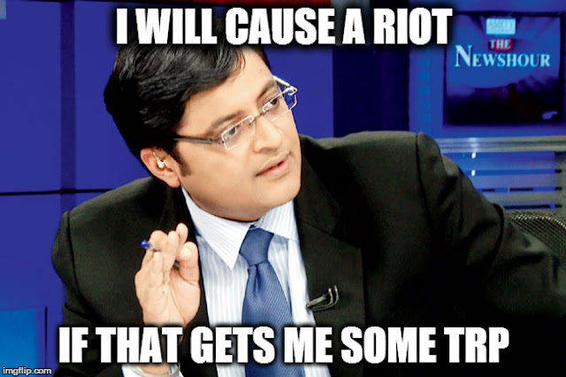 Media - We will cause a riot if that gets us some TRP