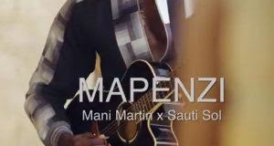 AUDIO | Mani Martin Ft Sauti Sol – Mapenzi | Download mp3