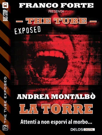 The Tube Exposed #19: La torre (Andrea Montalbò)