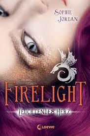 Firelight - Leuchtendes Herz - Sophie Jordan