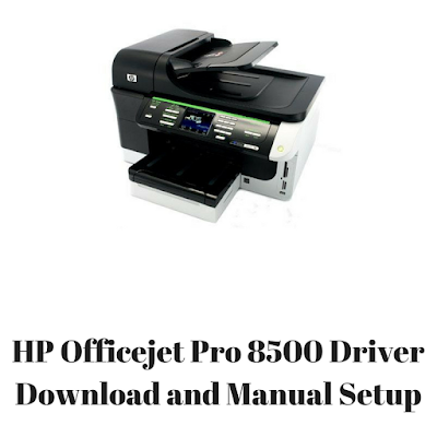 HP Officejet Pro 8500 Driver Download and Manual Setup