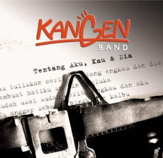 KANGEN Band Tentang Aku, Kau & Dia Mp3
