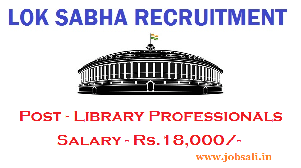 Lok Sabha Library Professional vacancy 2017, Parliament of India Recruitment, Parliament jobs in Delhi