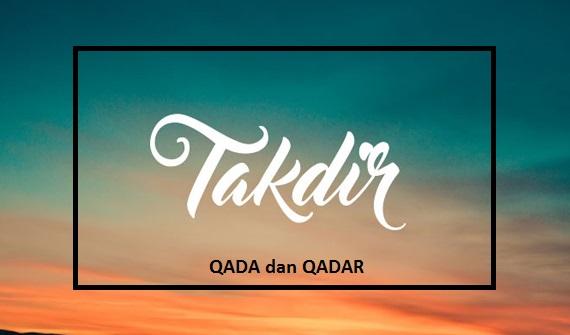 Qada Dan Qadar Pengertian Contoh Hikmah Dan Dalil