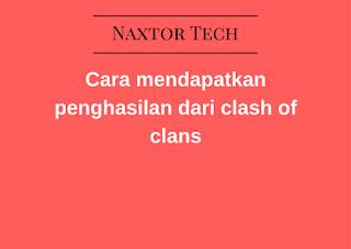 cara mendapatkan uang dari clash of clans
