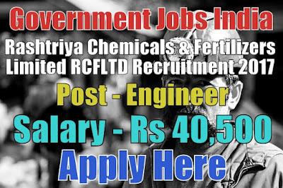 Rashtriya Chemicals & Fertilizers Limited RCFLTD Recruitment 2017
