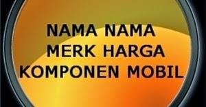 Azis Motor Depok Harga Dan Nama Nama Onderdil Sparepart