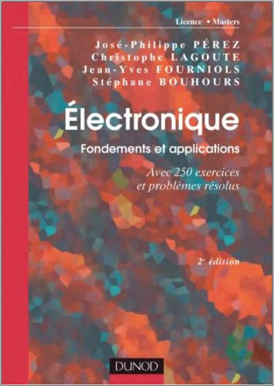 Livre : Électronique, Fondements et applications Avec 250 exercices et problèmes résolus PDF