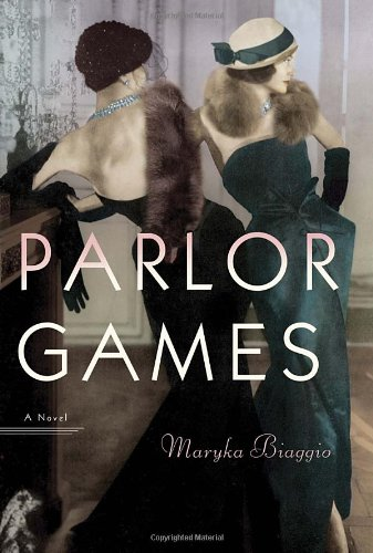 Parlor Games  A Novel by Maryka Biaggio