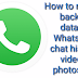 How to restore backup data of WhatsApp chat history, videos, photos etc.