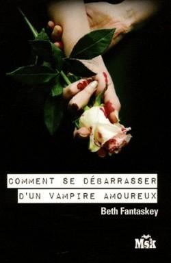 mon coin lecture comment se d barrasser d 39 un vampire amoureux beth fantaskey ebook. Black Bedroom Furniture Sets. Home Design Ideas