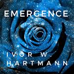 Emergence by Ivor W. Hartmann