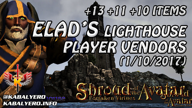 Shroud Of The Avatar Market Watch 💰 +13 +11 +10 Items, Elad's Lighthouse Player Vendors (1/10/2017)