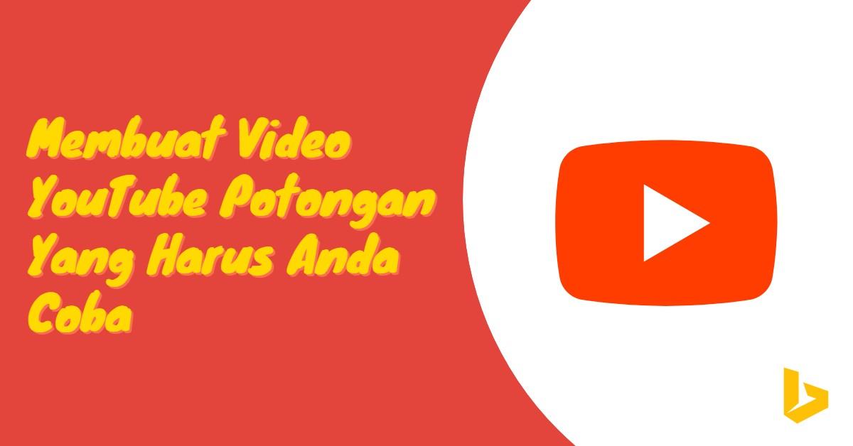 Membuat Video YouTube: Potongan Yang Harus Anda Coba - carijejak.com