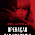 Editora Arqueiro lançará em Março, Operação Red Sparrrow, de Jason Matthews