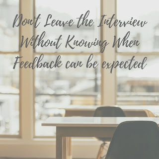 Don't Leave the Interview Without Knowing When Feedback can be expected
