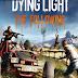 تحميل لعبة مصاصي الدماء و المغامرات Dying Light مجانا و برابط مباشر