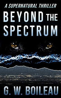 Beyond the Spectrum - a supernatural thriller by G. W. Boileau