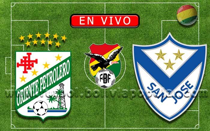 【En Vivo】Oriente Petrolero vs. San José - Torneo Clausura 2019