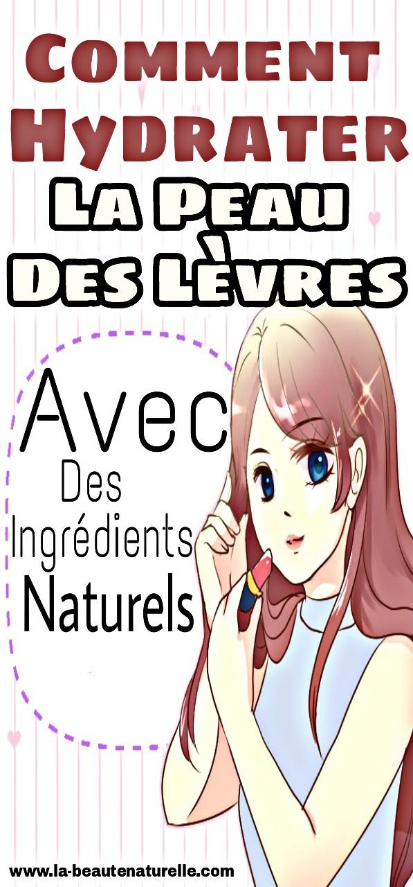 Comment hydrater la peau des lèvres avec des ingrédients naturels