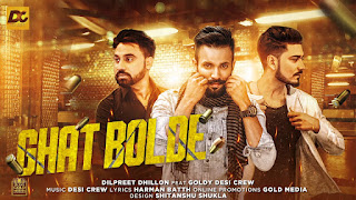 Ghat Bolde Lyrics: A single punjabi song in the voice of Dilpreet Dhillon Feat. Goldy Desi Crew composed by Desi Crew while lyrics are penned by Harman Batth.
