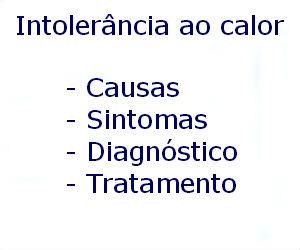 Intolerância ao calor causas sintomas diagnóstico tratamento prevenção riscos complicações