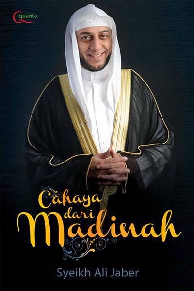 Cahaya dari Madinah Penulis Syekh Ali Jaber PDF