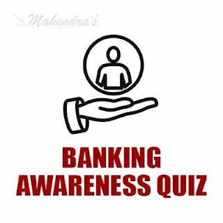 Banking Awareness Quiz For IBPS Clerk Mains : 23 - 12 - 17