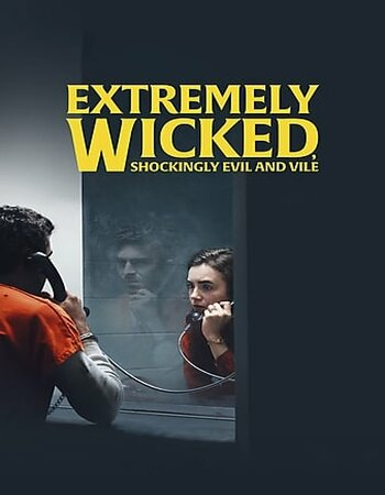 Extremely Wicked, Shockingly Evil, and Vile (2019) English 720p WEB-DL Download