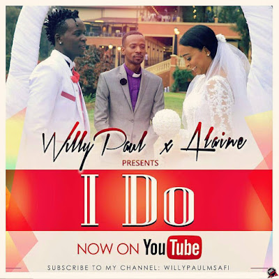 AUDIO | Willy Paul X Alaine - I DO || Mp3 Download [New Song]