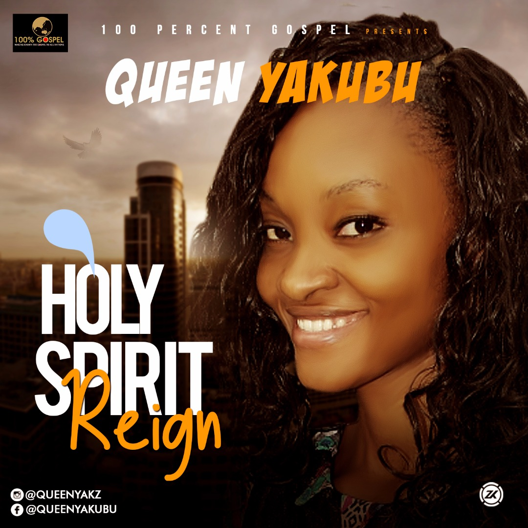 QUEEN YAKUBU - HOLY SPIRIT REIGN | 100percentgospel